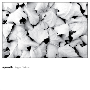 Aquarelle - August Undone - Cover